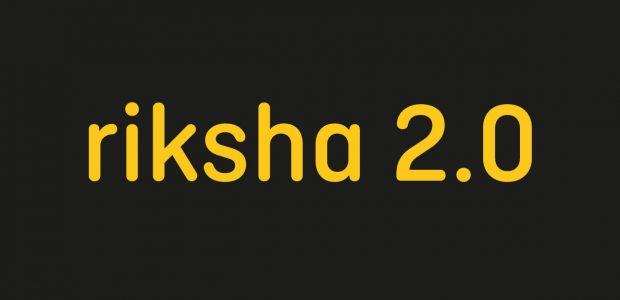 riksha 2.0 – der große Relaunch